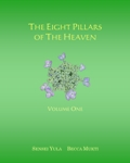 The Eight Pillars of the Heaven (Volume One)
